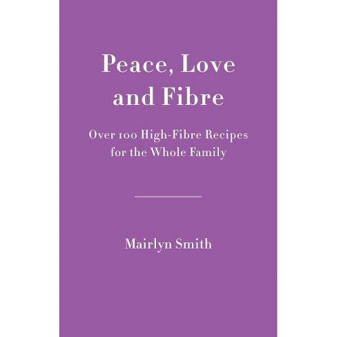Peace, Love and Fibre - by  Mairlyn Smith (Paperback) - image 1 of 1