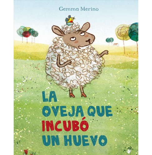 La oveja que incubo un huevo/ The Sheep Who Hatched an Egg (Hardcover) (Gemma Merino) - image 1 of 1