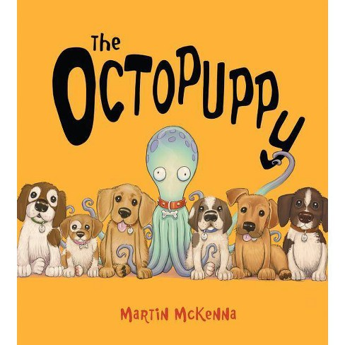 The Octopuppy - by  Martin McKenna (Hardcover) - image 1 of 1