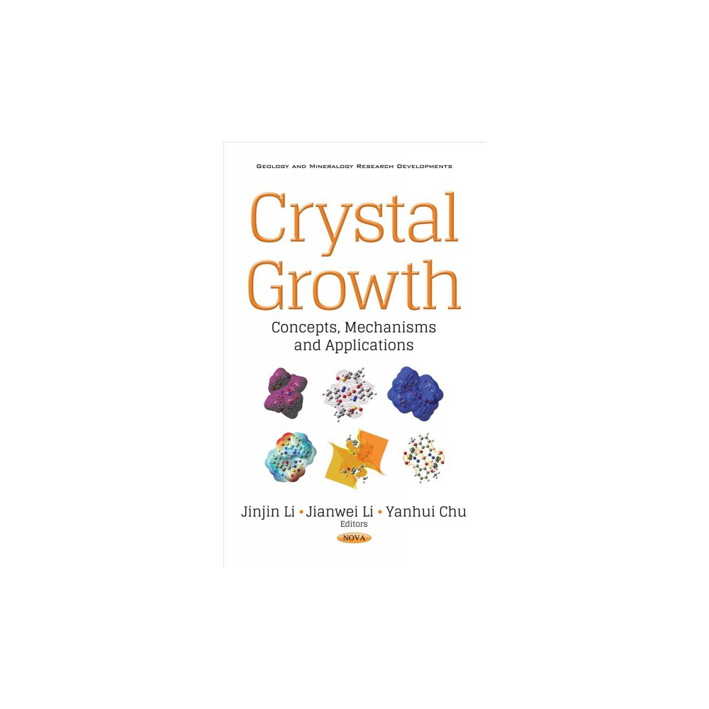 Crystal Growth : Concepts, Mechanisms and Applications (Hardcover)