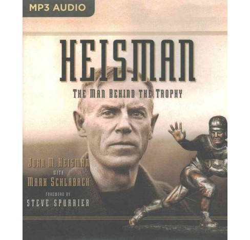 Heisman : The Man Behind the Trophy (MP3-CD) (John M. Heisman) - image 1 of 1