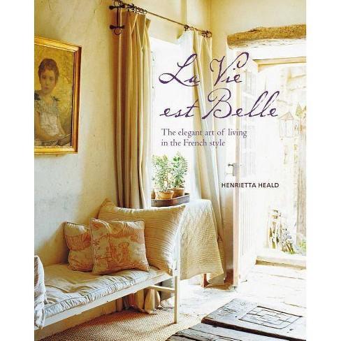 Vie Est Belle - by  Henrietta Heald (Hardcover) - image 1 of 1
