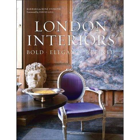 London Interiors: Bold, Elegant, Refined - by  Barbara Stoeltie (Hardcover) - image 1 of 1