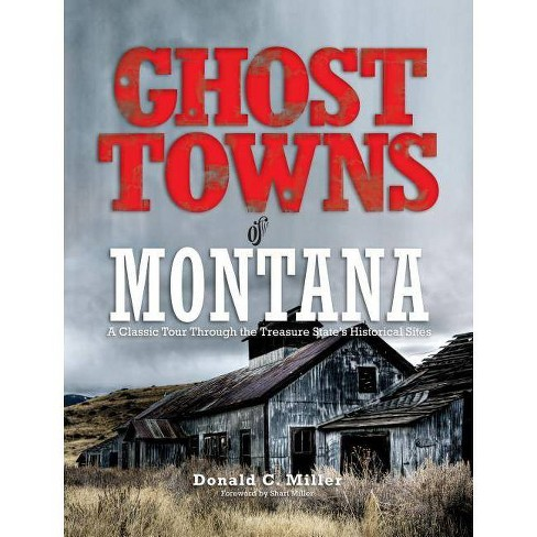 Ghost Towns of Montana - by  Shari Miller (Paperback) - image 1 of 1