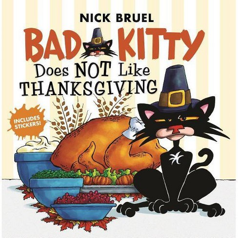 Bad Kitty Does Not Like Thanksgiving -  (Bad Kitty) by Nick Bruel (Paperback) - image 1 of 1