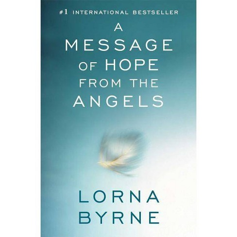 A Message of Hope from the Angels - by  Lorna Byrne (Paperback) - image 1 of 1