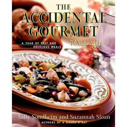 The Accidental Gourmet - by  Suzannah Sloan & Sally Sondheim (Spiral_bound) - image 1 of 1