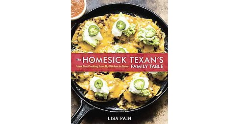 Homesick Texan's Family Table : Lone Star Cooking from My Kitchen to Yours (Hardcover) (Lisa Fain) - image 1 of 1
