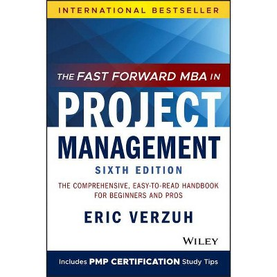 The Fast Forward MBA in Project Management - 6th Edition by  Eric Verzuh (Paperback)