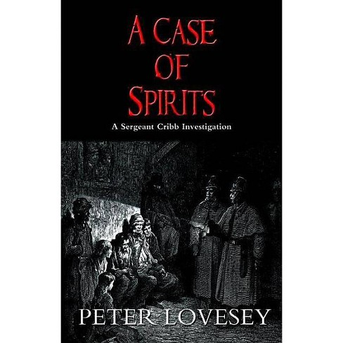 A Case of Spirits - (Sergeant Cribb Investigations) by  Peter Lovesey (Paperback) - image 1 of 1