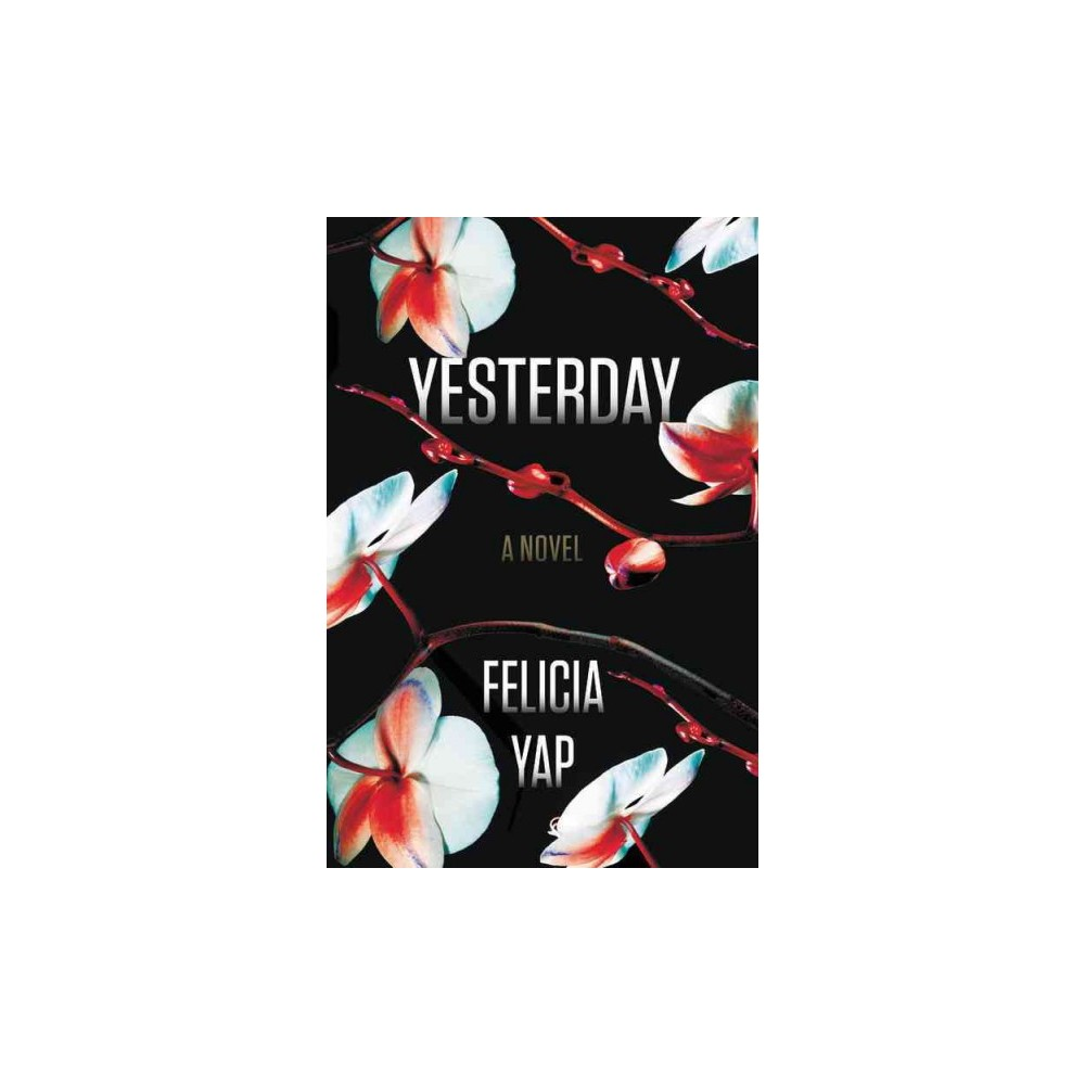 Yesterday - by Felicia Yap (Hardcover)