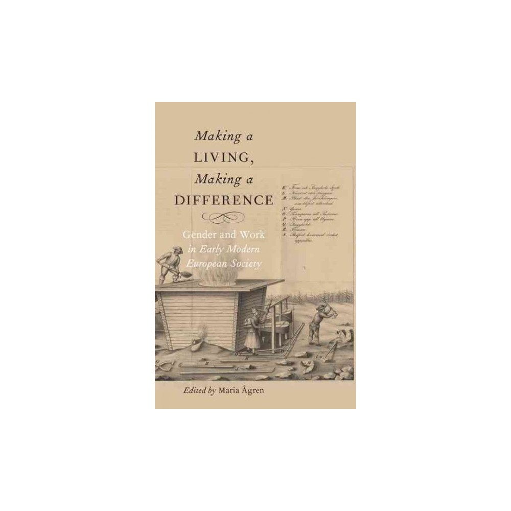 Making a Living, Making a Difference : Gender and Work in Early Modern European Society (Hardcover)