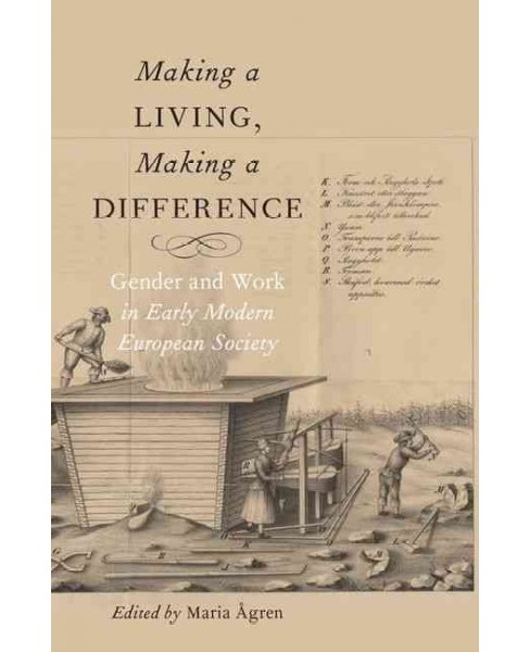 Making a Living, Making a Difference : Gender and Work in Early Modern European Society (Paperback) - image 1 of 1
