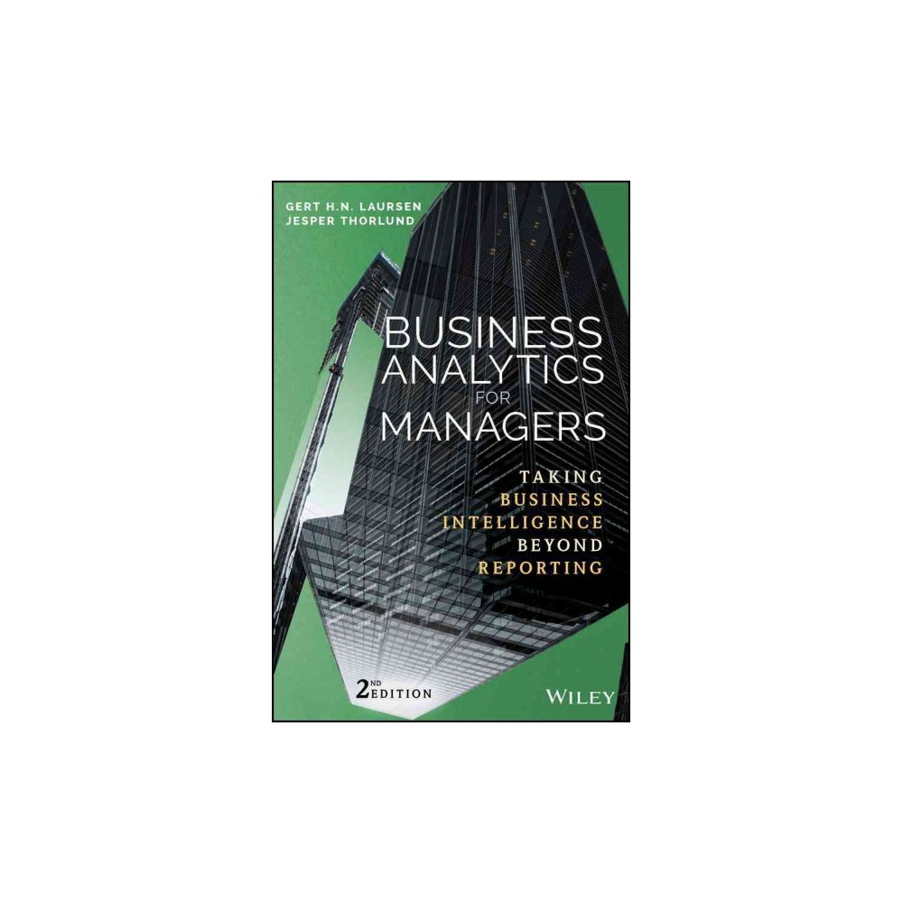 Business Analytics for Managers : Taking Business Intelligence Beyond Reporting (Hardcover) (Gert H. N.