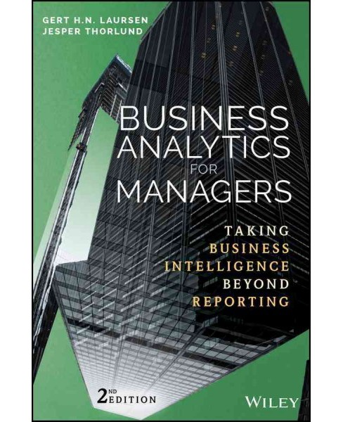 Business Analytics for Managers : Taking Business Intelligence Beyond Reporting (Hardcover) (Gert H. N. - image 1 of 1