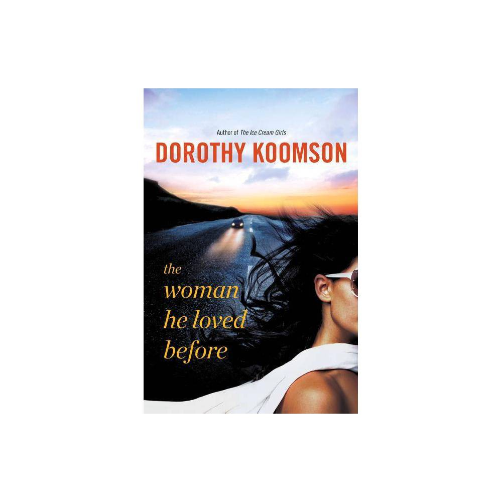 The Woman He Loved Before By Dorothy Koomson Paperback