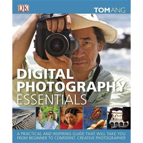 Digital Photography Essentials - by  Tom Ang (Hardcover) - image 1 of 1