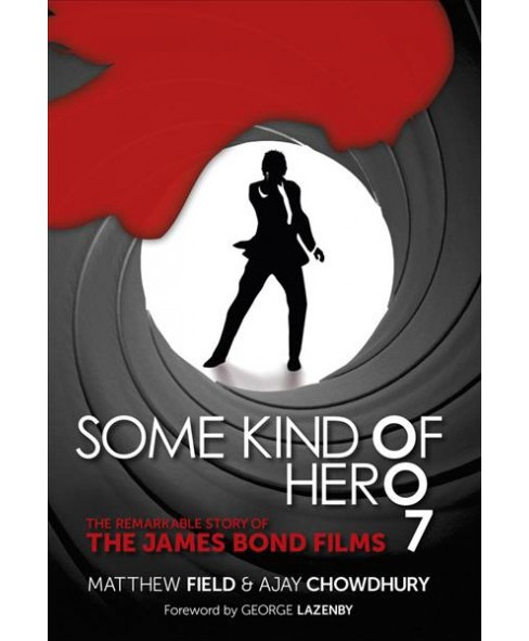 Some Kind 0f Her0 7 : The Remarkable Story of the James Bond Films -  Reprint (Paperback) - image 1 of 1