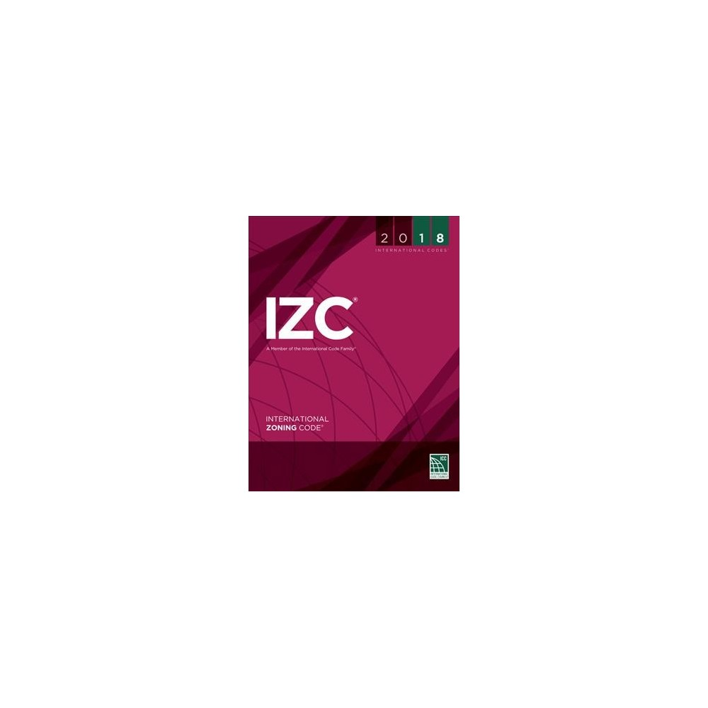 International Zoning Code 2018 - (International Zoning Code) (Paperback)