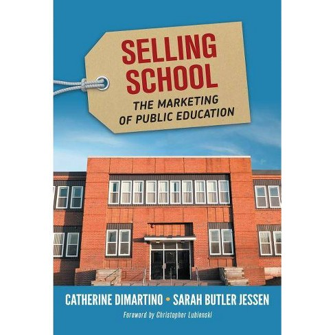 Selling School - by  Catherine DiMartino & Sarah Butler Jessen (Paperback) - image 1 of 1