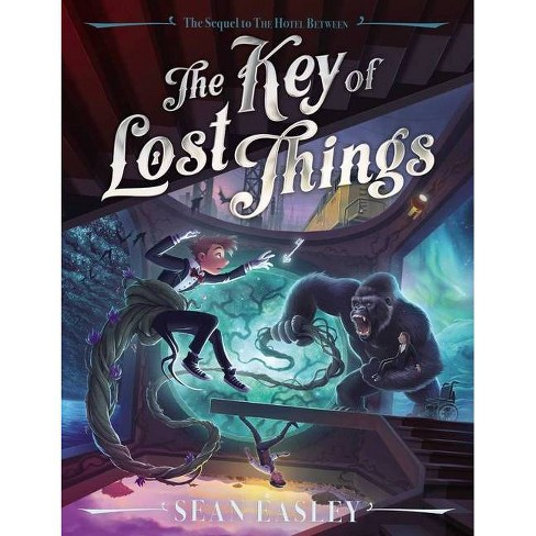 The Key of Lost Things - by  Sean Easley (Hardcover) - image 1 of 1