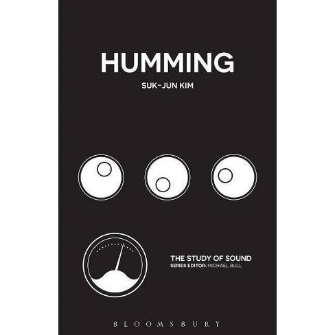 Humming - (Study of Sound) by  Suk-Jun Kim (Paperback) - image 1 of 1
