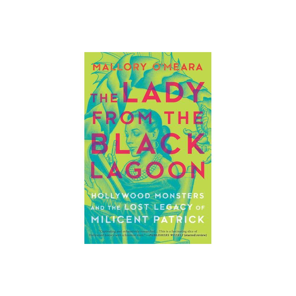 The Lady From The Black Lagoon By Mallory O Meara Hardcover