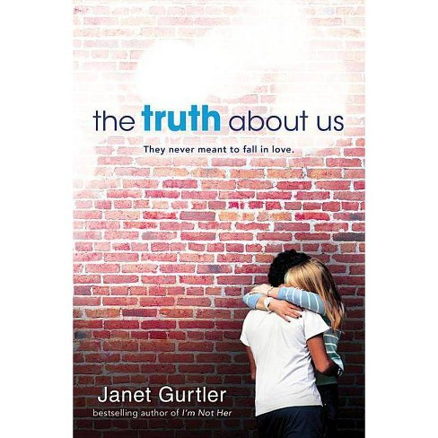 The Truth about Us - by  Janet Gurtler (Paperback) - image 1 of 1