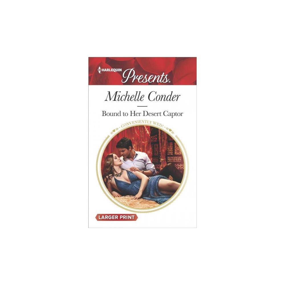 Bound to Her Desert Captor - Lgr by Michelle Conder (Paperback)