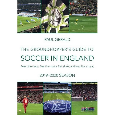 The Groundhopper's Guide to Soccer in England, 2019-20 Season - by  Paul Gerald (Paperback) - image 1 of 1
