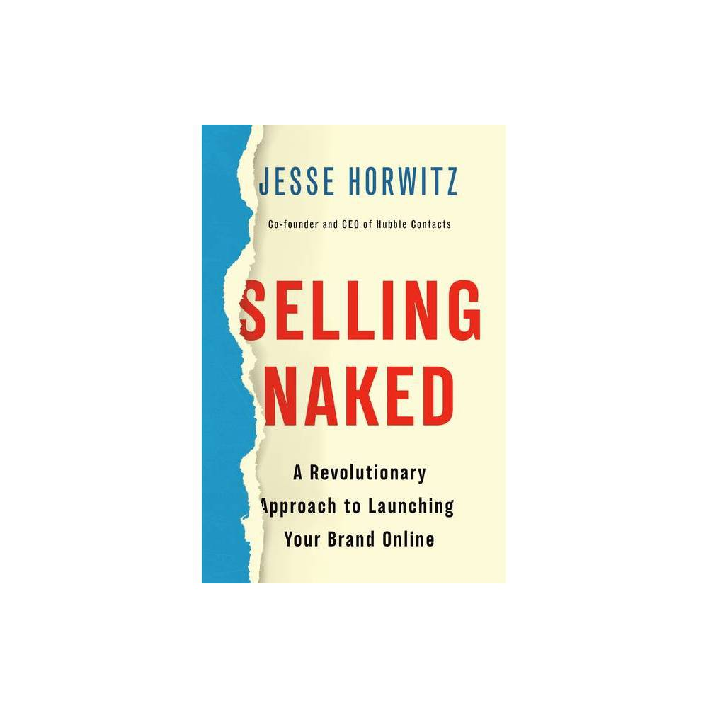 Selling Naked By Jesse Horwitz Hardcover