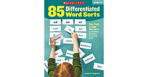 85 Differentiated Word Sorts : One-Page Leveled Word Sorts for Building Decoding & Spelling Skills, - image 1 of 1