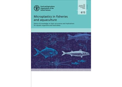 Microplastics in Fisheries and Aquaculture : Status of Knowledge on Their Occurrence and Implications - image 1 of 1