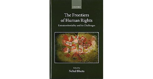 Frontiers of Human Rights : Extraterritoriality and Its Challenges (Hardcover) - image 1 of 1