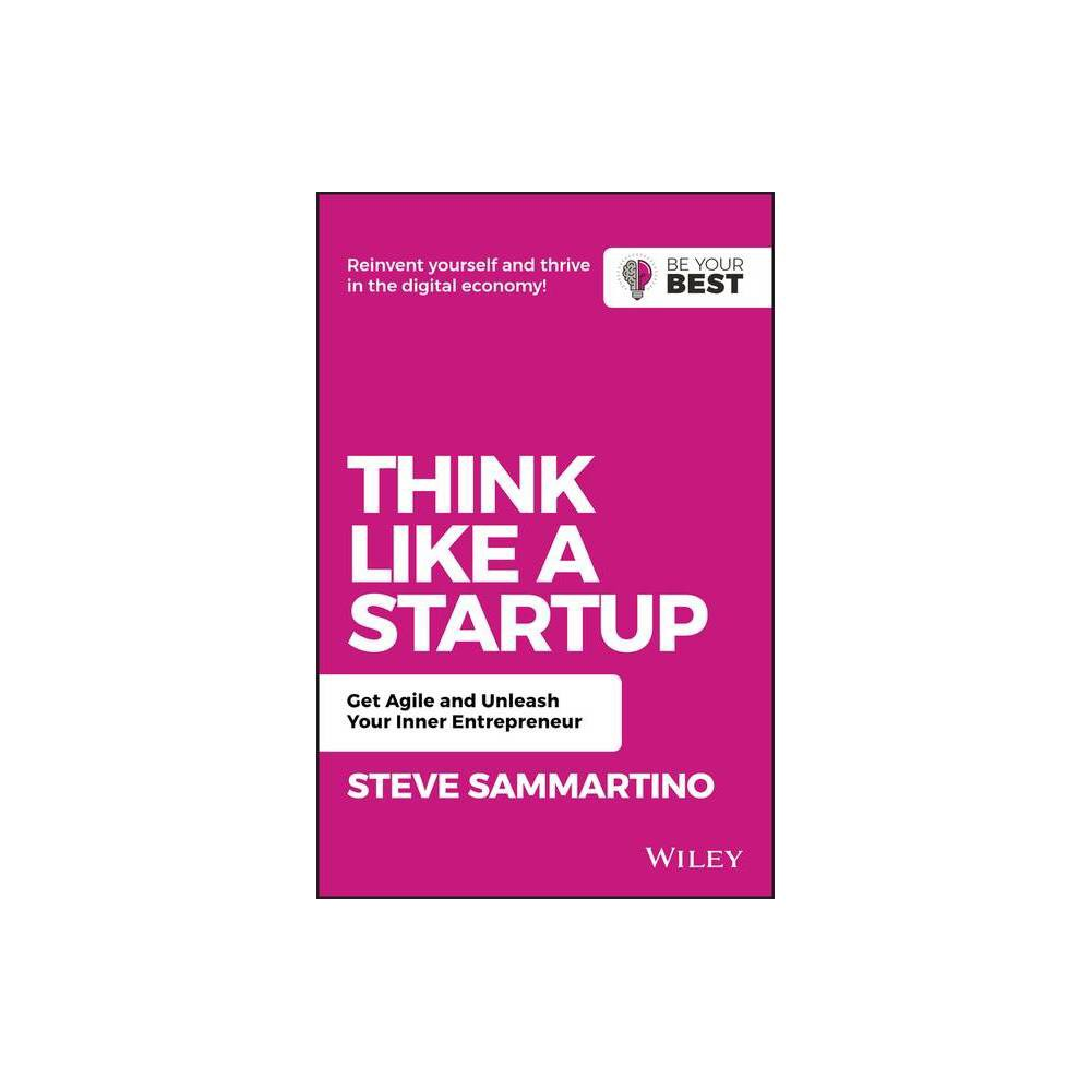 Think Like A Startup Be Your Best 2nd Edition By Steve Sammartino Paperback