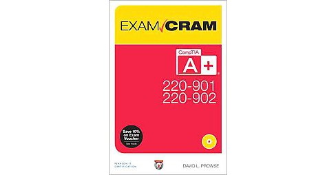 CompTIA A+ 220-901 and 220-902 Exam Cram (Paperback) (David L. Prowse) - image 1 of 1