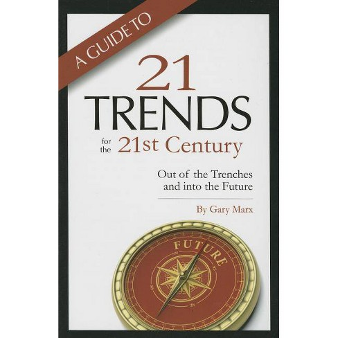 A Guide to Twenty-One Trends for the 21st Century - by  Gary Marx (Paperback) - image 1 of 1