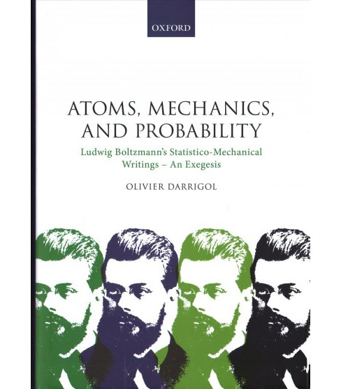 Atoms, Mechanics, and Probability : Ludwig Boltzmann's Statistico-Mechanical Writings - an Exegesis - image 1 of 1