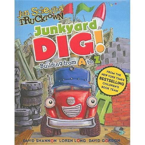 Junkyard Dig! - (Jon Scieszka's Trucktown (Hardcover)) by  Annie Auerbach (Board_book) - image 1 of 1