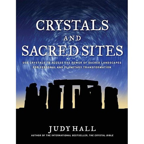 Crystals and Sacred Sites - by  Judy Hall (Paperback) - image 1 of 1