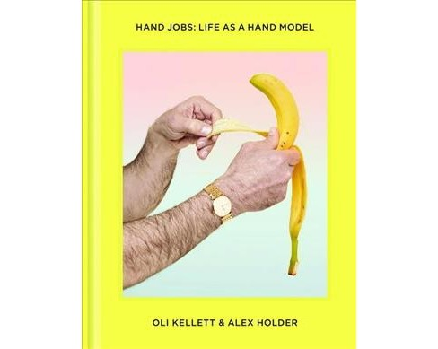 Hand Jobs : Life As a Hand Model (Hardcover) - image 1 of 1