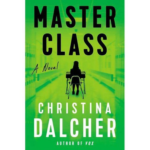 Master Class - by  Christina Dalcher (Hardcover) - image 1 of 1