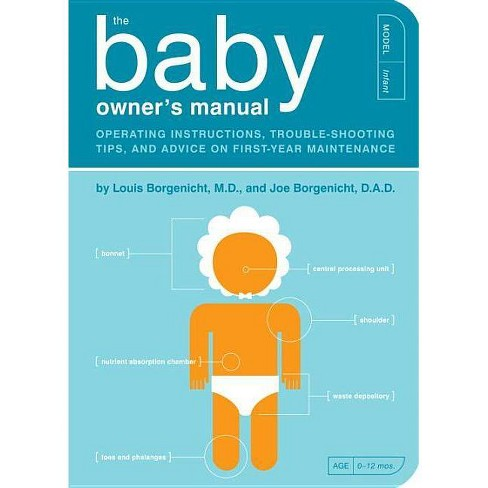 The Baby Owner's Manual - (Owner's and Instruction Manual) by  Louis Borgenicht & Joe Borgenicht - image 1 of 1