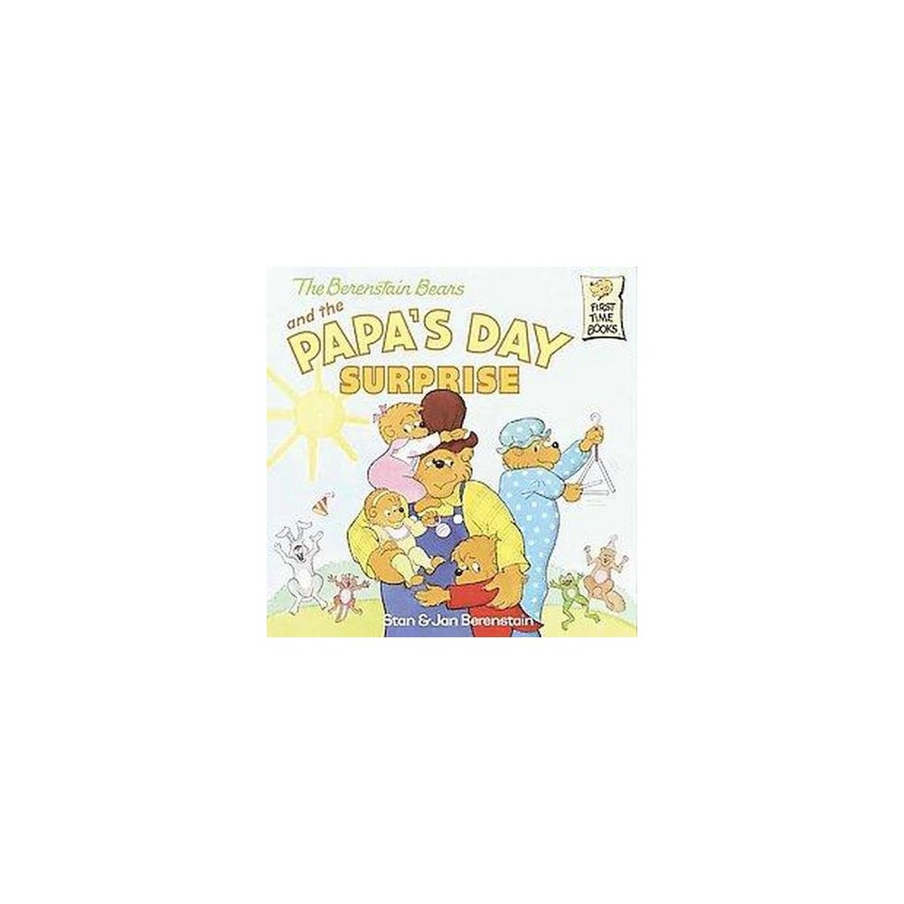 The Berenstain Bears and the Papa's Day Surp ( First Time Books) (Paperback) by Stan Berenstain