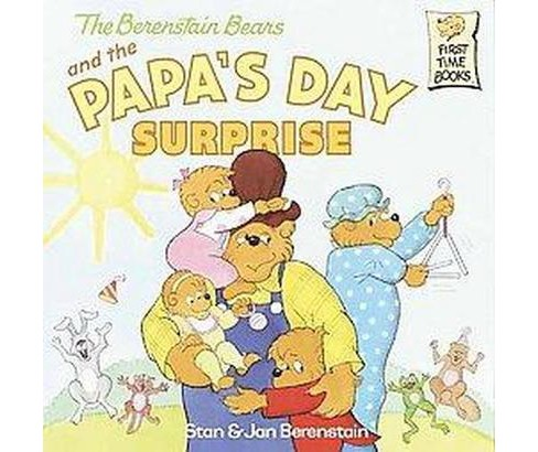 The Berenstain Bears and the Papa's Day Surp ( First Time Books) (Paperback) by Stan Berenstain - image 1 of 1