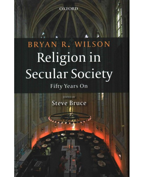 Religion in Secular Society : Fifty Years On (Hardcover) (Bryan R. Wilson) - image 1 of 1
