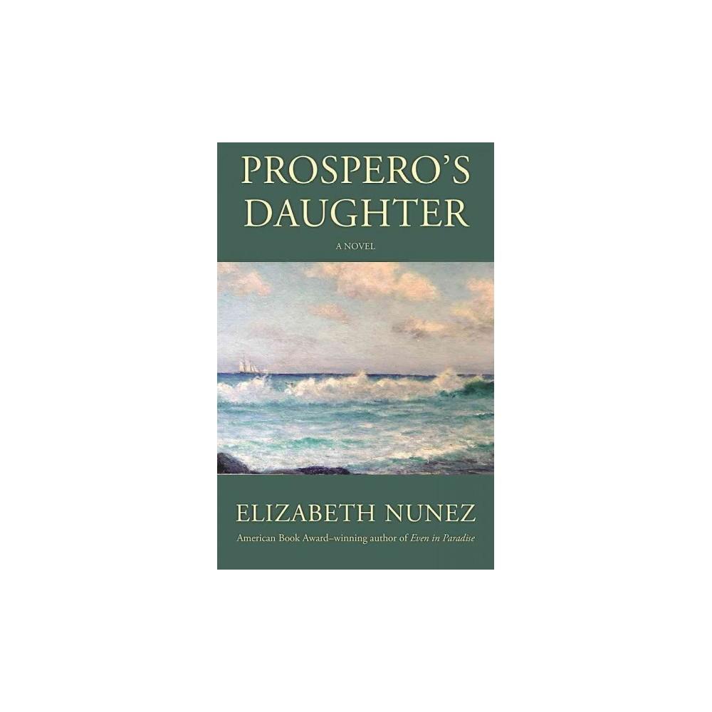 Prospero's Daughter (Reprint) (Paperback) (Elizabeth Nunez)