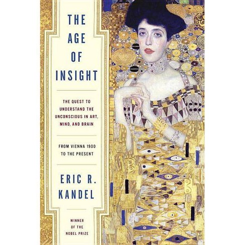 The Age of Insight - by  Eric Kandel (Hardcover) - image 1 of 1