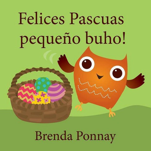 Felices Pascuas Peque�o Buho - (Little Hoo) by  Brenda Ponnay (Paperback) - image 1 of 1