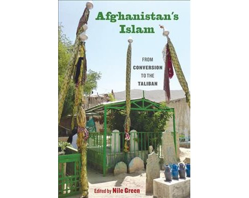 Afghanistan's Islam : From Conversion to the Taliban (Paperback) - image 1 of 1